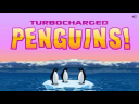 Turbo Charged Penguins