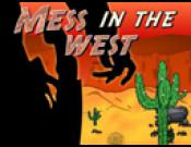 Mess In The West